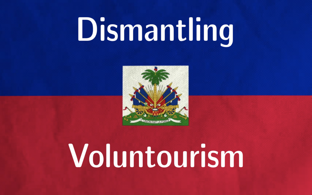 Dismantling Voluntourism: Evaluating the Effects of a Global Health Supplemental Curriculum on Undergraduate Volunteers Travelling to Haiti